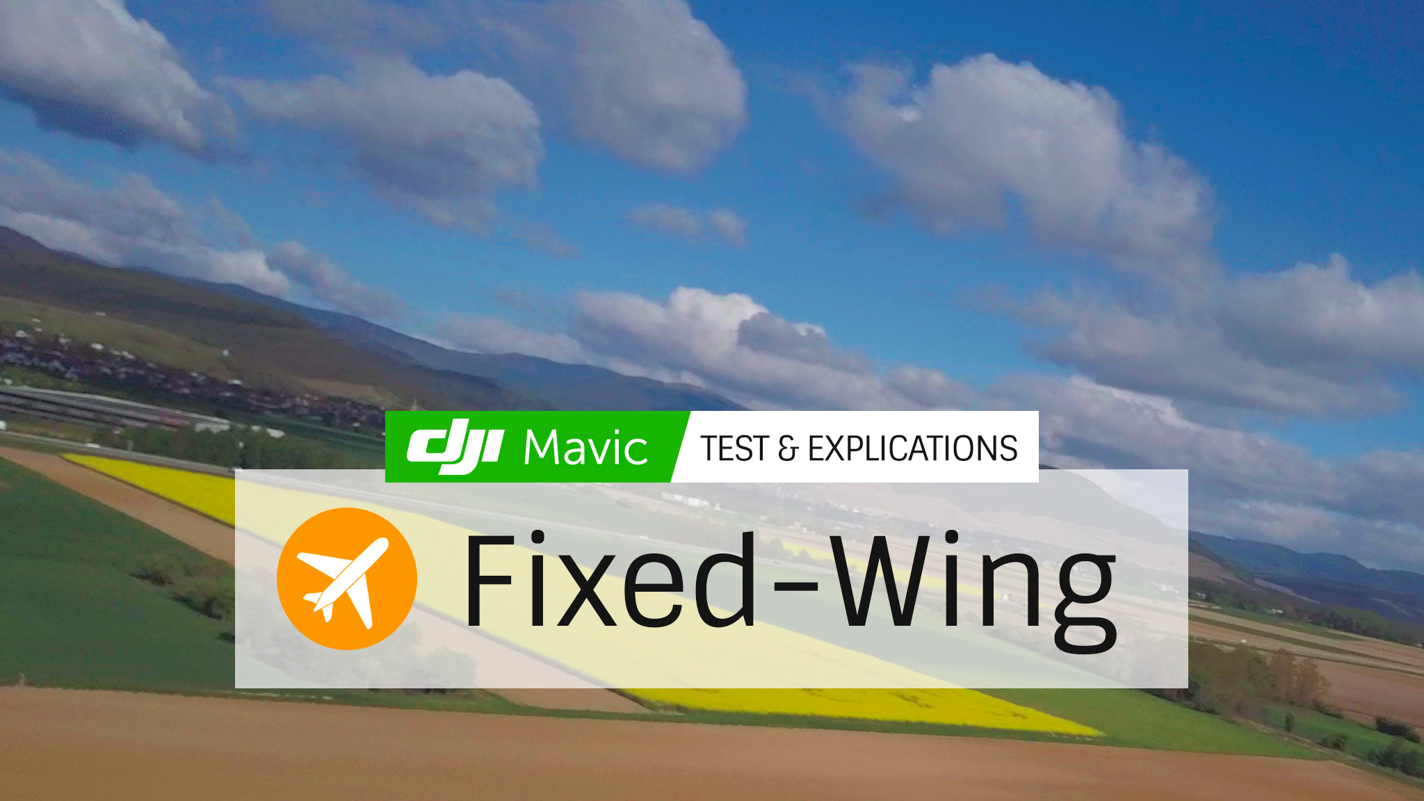 Dji Mavic Pro – Qu'est-ce que le « Fixed-Wing Mode » et